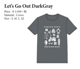 Let's Go Out Dark Grey T-Shirts